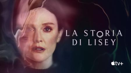 La storia di Lisey serie tv: Julianne Moore e Clive Owen su Apple TV +